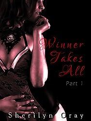 Winner Takes All - Part 1 (An Erotic Romance)