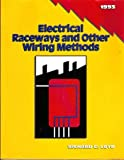 Electrical Raceways and Other Wiring Methods Design Manual, Richard E. Loyd, 0827354932