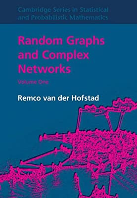 Random Graphs and Complex Networks: Volume 1 (Cambridge Series in Statistical and Probabilistic Mathematics)