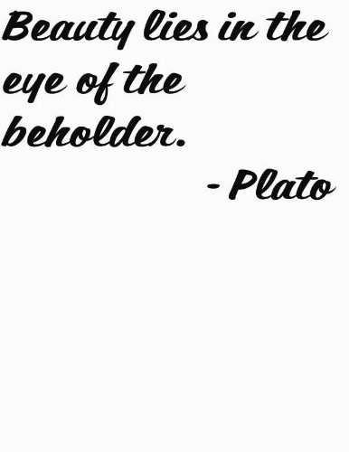 Greek Philosopher Plato Saying Beauty Lies In The Eye Of The