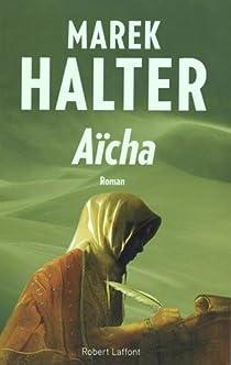 Les femmes de l'islam, Tome 3 : Aïcha par Halter