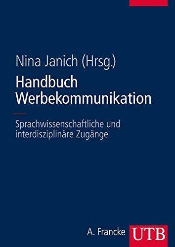 Handbuch Werbekommunikation: Sprachwissenschaftliche und interdisziplinäre Zugänge