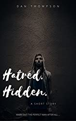 Hatred. Hidden. A Psychological Short Story