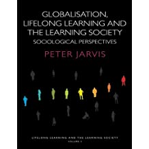2: Globalization, Lifelong Learning and the Learning Society: Sociological Perspectives (Volume 2)