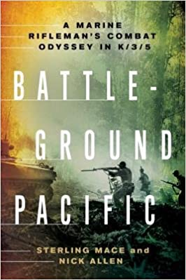 Book [(Battleground Pacific: A Marine Rifleman's Combat Odyssey in K/3/5 )] [Author: Sterling Mace] [May-2013]