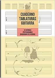 Cuaderno Tablatura Guitarra: Guitarra 6 Cuerdas, 5 Tablaturas con ...