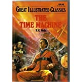 The Time Machine: Great Illustrated Classics