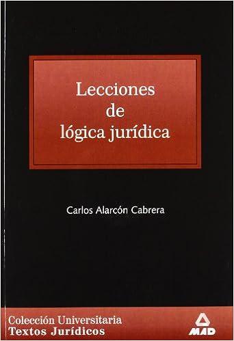 LECCIONES DE LÓGICA JURÍDICA. COLECCIÓN UNIVERSITARIA: TEXTOS JURÍDICOS. (Spanish Edition)
