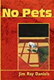 No Pets, Jim Ray Daniels, 0933087543