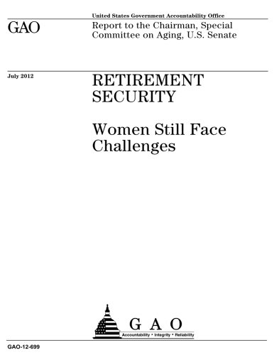 Retirement security  : women still face challenges : report to the Chairman, Special Committee on Aging, U.S. Senate. PDF