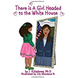 There is A Girl Headed to the White House