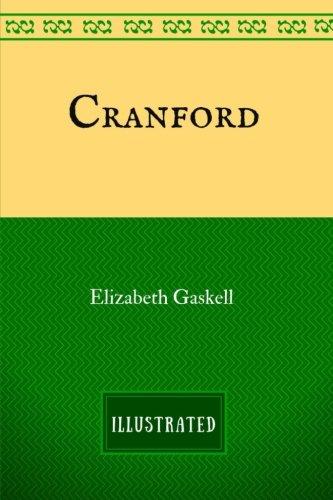 Cranford: By Elizabeth Gaskell & Illustrated