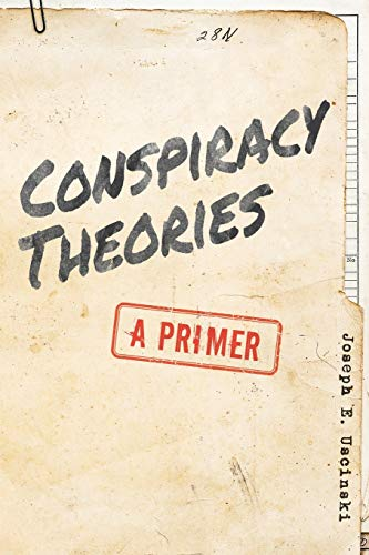 Conspiracy Theories: A Primer