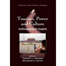Tourism, Power and Culture: Anthropological Insights (Tourism and Cultural Change)