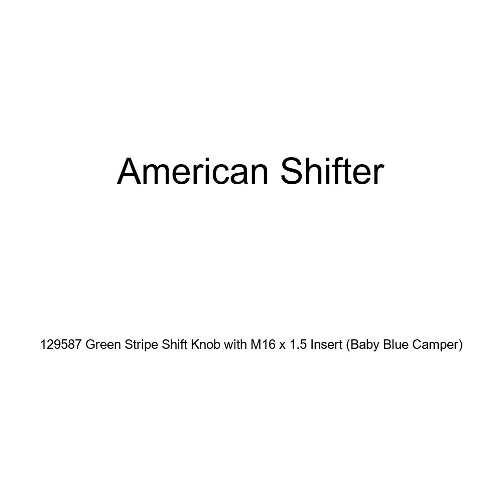 Baby Blue Camper American Shifter 129587 Green Stripe Shift Knob with M16 x 1.5 Insert