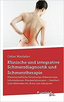 Klinische und integrative Schmerzdiagnostik und Schmerztherapie
