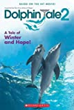 Dolphin Tale 2( A Tale of Winter and Hope)[DOLPHIN TALE 2 A TALE OF WINTE][Paperback]
