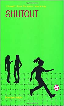 Amazon.com: Shutout (9780374368999): Brendan Halpin: Books