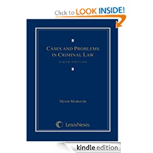 Cases and Problems in Criminal Law Myron Moskovitz