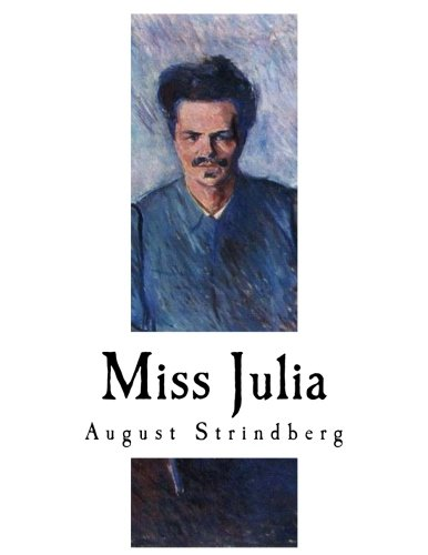 Miss Julia: A Naturalistic Tragedy (Plays by August Strindberg)