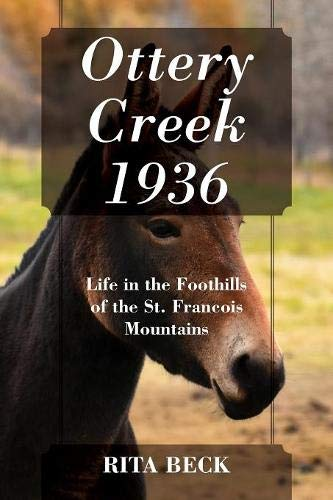 Ottery Creek 1936: Life in the Foothills of the St. Francois ()