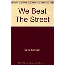 we beat the streets conflicts Transcript of we beat the streets  we beat the street  i think the conflict is man vs society because they basically found a way to not get influenced by what.