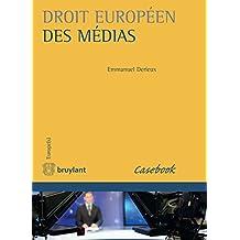 Droit européen des médias: L'ouvrage contient des éléments essentiels (conventions, directives, arrêts CEDH et CJUE)du droit européen des médias dans toutes ... d'auteur). (Europe(s)) (French Edition)