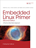 Embedded Linux Primer: A Practical Real-World Approach (Pearson Open Source Software Development Series) (English Edition)