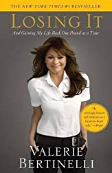 Losing It: And Gaining My Life Back One Pound at a Time by Valerie Bertinelli (2008-11-18)