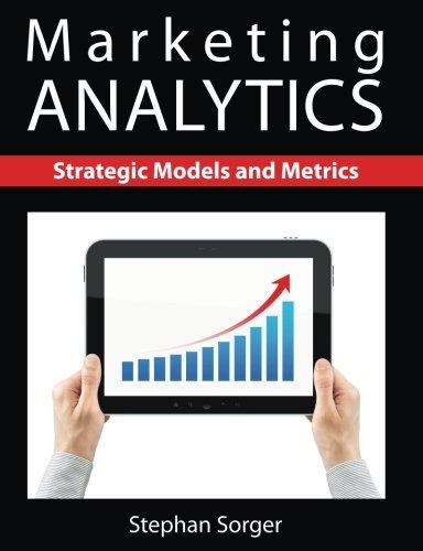 - Marketing Analytics: Strategic Models and Metrics