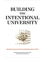 Building the Intentional University: Minerva and the Future of Higher Education (The MIT Press)