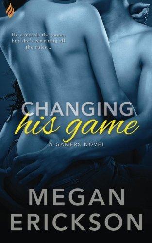 Changing His Game Megan Erickson