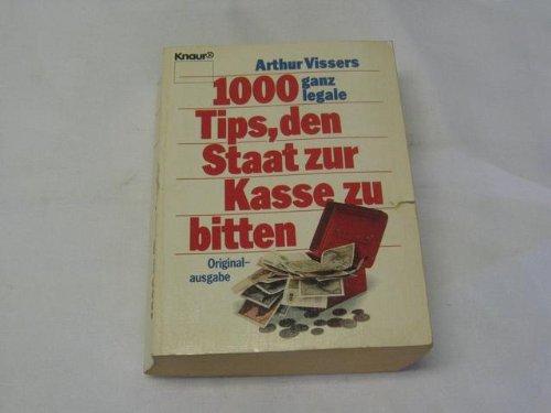 1000 Ganz Legale Tips Den Staat Zur Kasse Zu Bitten  Knaur Taschenbücher. Ratgeber