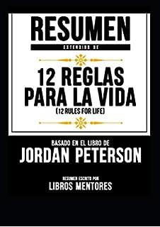 """Resumen Extendido De """"12 Reglas Para La Vida (12 Rules For Life)"""""""