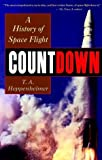 Countdown: A History of Space Flight, T. A. Heppenheimer, 0471291056
