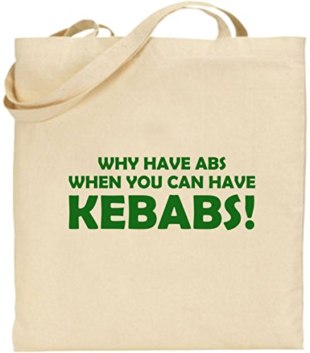 Why Have Abs Kebabs Large Cotton Tote Shopping Bag Birthday Gift Xmas Day Joke Green