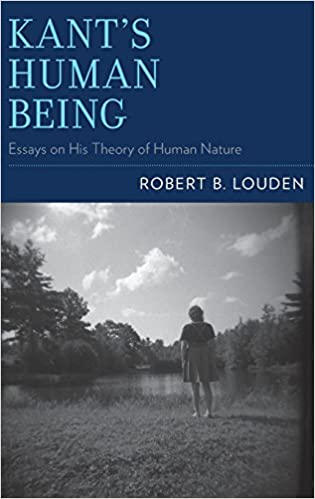 kant s human being essays on his theory of human nature robert b  kant s human being essays on his theory of human nature robert b louden 9780199768714 com books