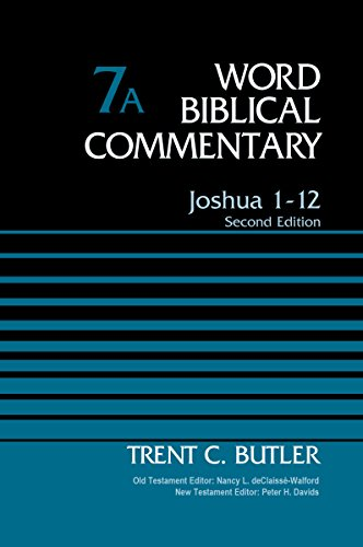 Joshua 1-12, Volume 7A: Second Edition (Word Biblical Commentary)