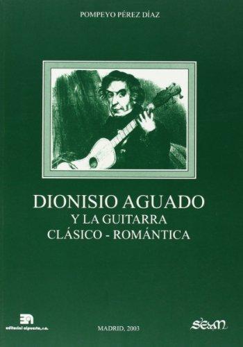 Dionisio Aguado y la guitarra cl?sico-rom?ntica