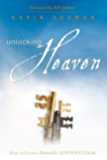 Unlocking Heaven: Keys to Living Naturally Supernatural: 1