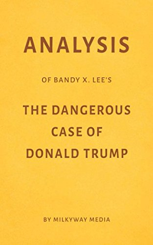 Analysis of Bandy X. Lee's The Dangerous Case of Donald Trump by Milkyway Media