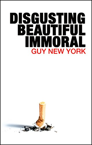 Disgusting Beautiful Immoral Kindle Edition By Guy New York