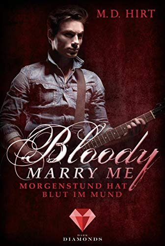 Bloody Marry Me 4: Morgenstund hat Blut im Mund (German Edition) (Bloody Mary Geschichte)