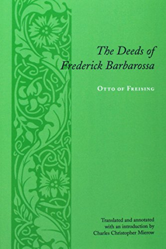 The Deeds of Frederick Barbarossa (Records of Western Civilization Series)