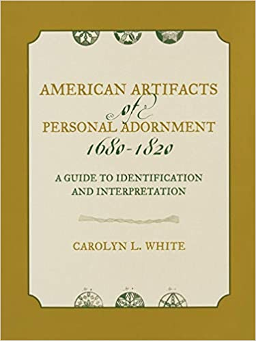 American artifacts of personal adornment 1680 1820 a guide to american artifacts of personal adornment 1680 1820 a guide to identification and interpretation american association for state and local history fandeluxe Image collections