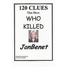 120 Clues that Show Who Killed Jon Benet: Sam Dennis McDonough