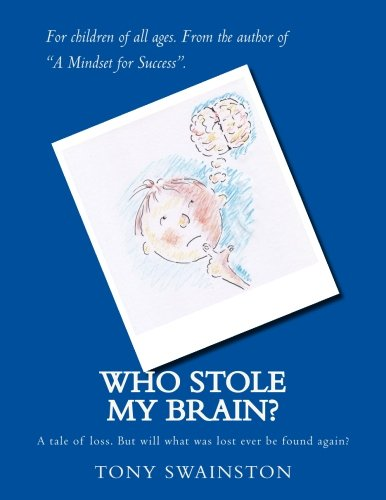 Who stole my brain?: A tale of loss. But will what was lost ever be found again?