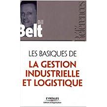 Les basiques de la Gestion industrielle et logistique (French Edition)