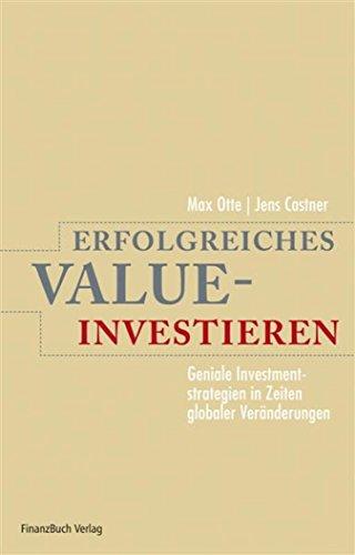 Erfolgreiches Value-Investieren: Geniale Investmentstrategien in Zeiten globaler Veränderungen (German Edition)