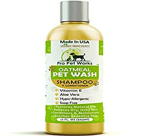 Pro Pet Works Natural Oatmeal Dog Shampoo + Conditioner for Dogs and Cats-Hypoallergenic and Soap Free with Natural Oils and Aloe for Allergies & Sensitive Skin-Organic Blend 17oz
